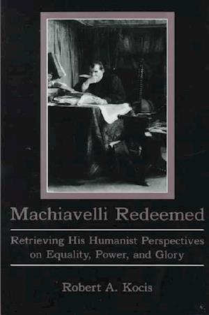 Machiavelli Redeemed