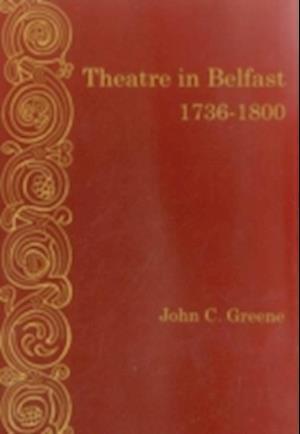 Theatre In Belfast 1736-1800