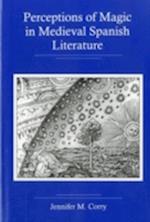 Perceptions Of Magic In Medieval Spanish Literature