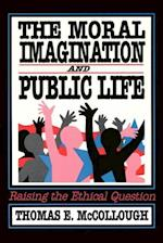 The Moral Imagination and Public Life (Chatham House Studies in Political Thinking)