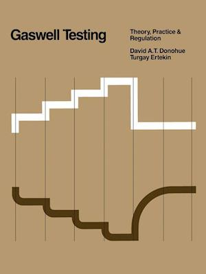 Gaswell Testing : Theory, Practice & Regulation