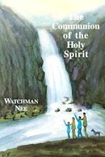 The Communion of the Holy Spirit af Watchman Nee