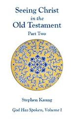 Seeing Christ in the Old Testament, Part Two af Stephen Kaung