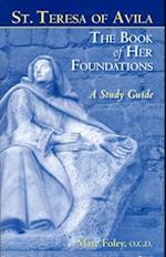 The Book of Her Foundations by St. Teresa of Avila
