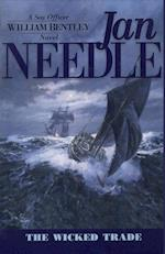 The Wicked Trade (Needle, Jan. Sea Officer William Bentley Novels, No. 2)