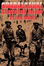 Guadalcanal: Starvation Island
