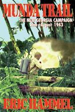 Munda Trail: The New Georgia Campaign, June-August, 1943