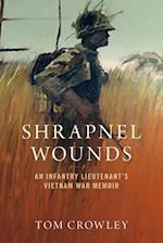 Shrapnel Wounds: An Infantry Lieutenant's Vietnam Memoir