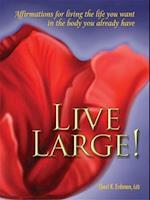 Live Large!