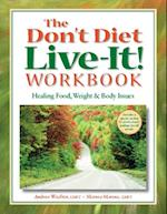 Don't Diet, Live-It! Workbook