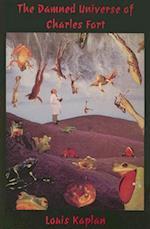 The Damned Universe of Charles Fort af Louis Kaplan