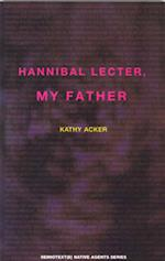 Hannibal Lecter, My Father (Semiotext(e) Native Agents)