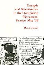 Enrages and Situationists in the Occupation Movement, France, May '68