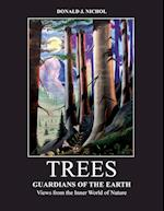 TREES: Guardians of the Earth: Views from the Inner World of Nature