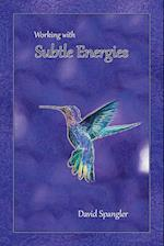Working With Subtle Energies