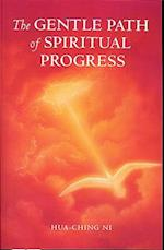 The Gentle Path of Spiritual Progress af Hua-Ching Ni