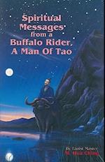 Spiritual Messages of a Buffalo Rider, a Man of Tao