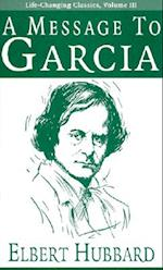 A Message to Garcia (Life Changing Classics Audio, nr. 3)