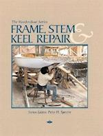 Frame, Stem, and Keel Repair (The Woodenboat Series)