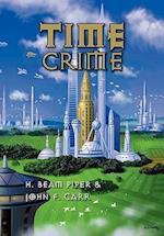 Time Crime af H. Beam Piper, John F. Carr