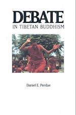 Debate in Tibetan Buddhism (Textual studies translations in Indo Tibetan Buddhism)