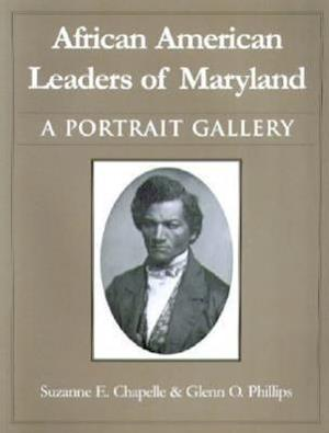 African American Leaders of Maryland - A Portait Gallery
