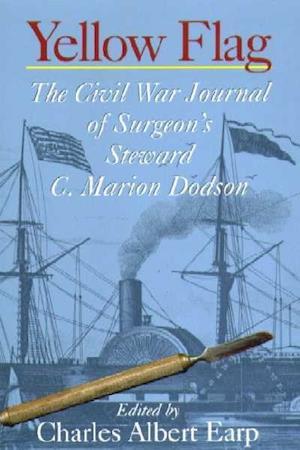 Yellow Flag - The Civil War Journal of Surgeon's Steward C. Marion Dodson
