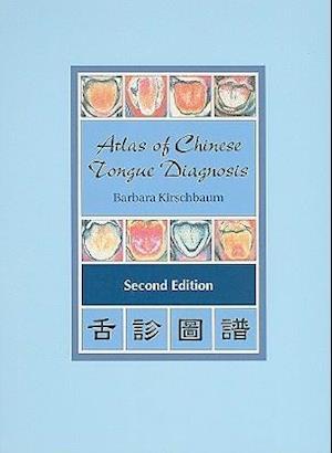 Atlas of Chinese Tongue Diagnosis