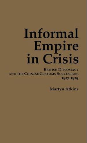 Atkins:  Informal Empire in Crisis