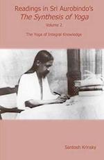 Readings in Sri Aurobindo's Synthesis of Yoga (nr. 2)
