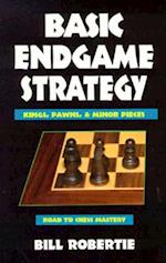 Basic Endgame Strategy (Road to Chess Mastery)