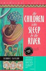 The Children Who Sleep by the River (Emerging Voices Paperback)