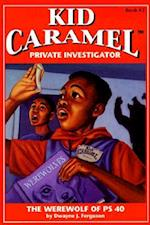 The Werewolf of PS 40 (Kid Caramel, Private Investigator, Book 2, nr. 2)
