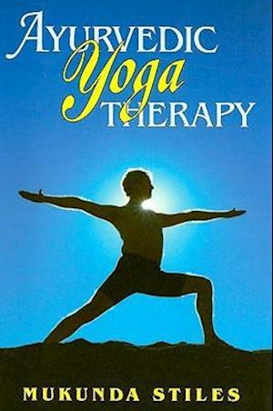 Bog, paperback Ayurvedic Yoga Therapy af Mukunda Stiles