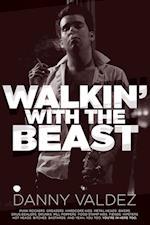 Walkin' With The Beast