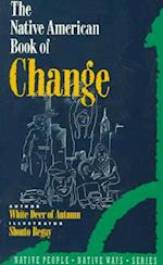 The Native American Book of Change (Native People, Native Ways S)