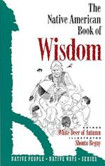 The Native American Book of Wisdom