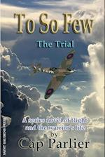 To So Few -The Trial (To So Few, nr. 4)