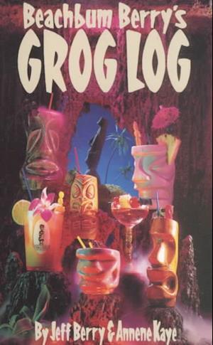 Bog, spiralryg Beachbum Berrys Grog Log af Jeff Berry