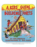 A Kid's Guide to Building Forts