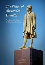 The Vision of Alexander Hamilton