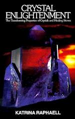 Crystal Enlightenment (Crystals and New Age, nr. 1)