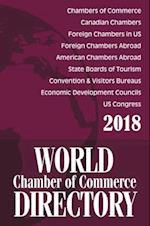 World Chamber of Commerce Directory 2018 (WORLD CHAMBER OF COMMERCE DIRECTORY)