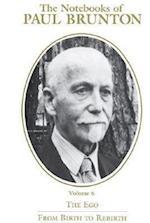 The Notebooks of Paul Brunton, the Ego af Paul Brunton, Brunton