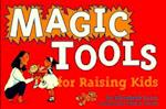 Magic Tools for Raising Kids (Tools for Everyday Parenting)