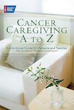 Cancer Caregiving A to Z