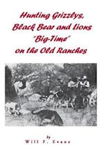 Hunting Grizzlys, Black Bear and Lions