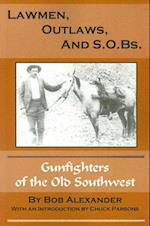 Lawmen, Outlaws, and S.O.Bs.