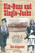 Six-Guns and Single-Jacks