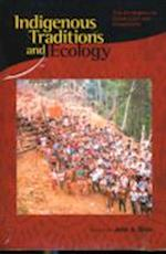 Indigenous Traditions & Ecology - The Interbeing of Cosmology & Community (Religions of the World and Ecology, nr. 5)
